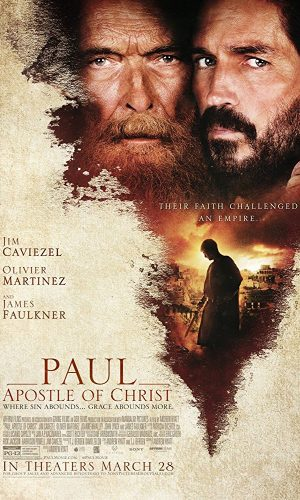 Paul, Apostle of Christ – One Showing Only, 4PM Sunday, April 22nd! DON'T MISS IT!
